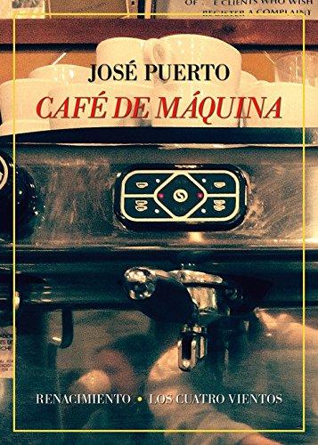 Café de máquina: Anecdotario (Los Cuatro Vientos) por José Puerto