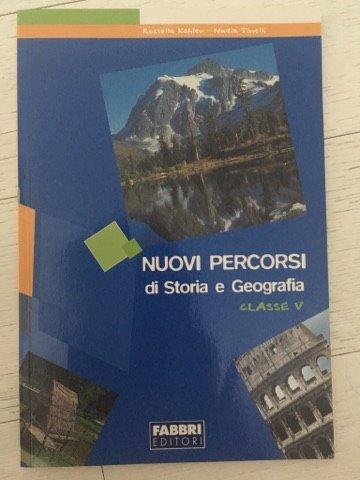 NUOVI PERCORSI di Storia e Geografia - Classe V