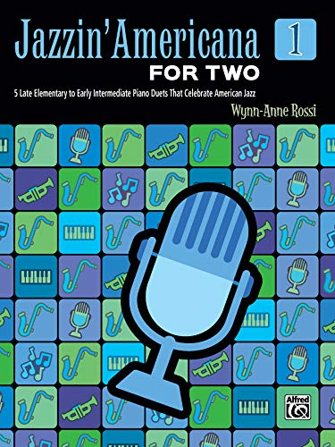 Jazzin' Americana for Two Book 1: 5 Late Elementary to Early Intermediate Piano Duets That Celebrate American Jazz