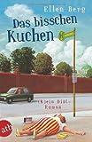 Das bisschen Kuchen: (K)ein Diät-Roman von Ellen Berg