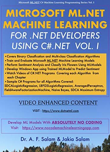 MICROSOFT ML.NET MACHINE LEARNING FOR .NET DEVELOPERS USING C#.NET (Microsoft ML.NET C# Machine Learning Programming Series Book 1) (English Edition)