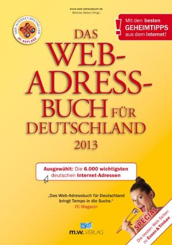 Web-adressbuch (Das Web-Adressbuch für Deutschland 2013: Ausgewählt: Die 6.000 wichtigsten deutschen Internet-Adressen)