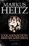 Exkarnation - Krieg der Alten Seelen: Thriller von Markus Heitz