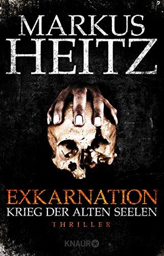 Buchseite und Rezensionen zu 'Exkarnation - Krieg der Alten Seelen: Thriller' von Markus Heitz