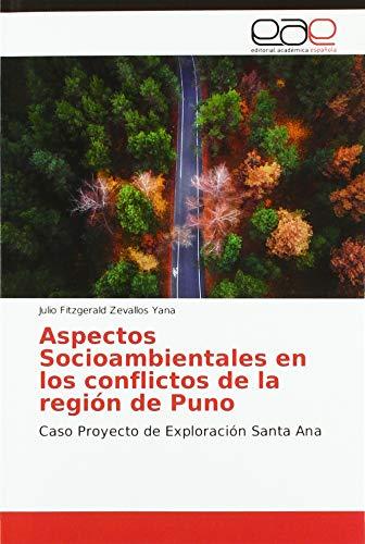 Aspectos Socioambientales en los conflictos de la región de Puno: Caso Proyecto de Exploración Santa Ana