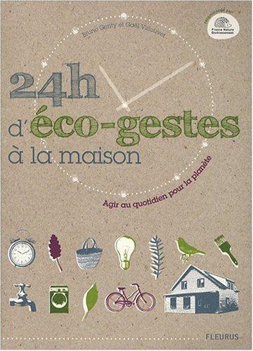 24h d'éco-gestes à la maison : Agir au quotidien pour la planète