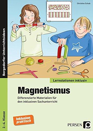 Magnetismus: Differenzierte Materialien für den inklusiven Sachunterricht (2. bis 4. Klasse) (Lernstationen inklusiv)
