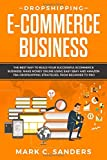Dropshipping E-Commerce Business: The Best Way to Build your Successful...