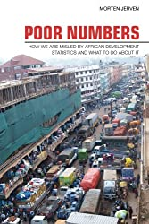 Poor Numbers: How We Are Misled by African Development Statistics and What to Do about It (Cornell Studies in Political Economy)
