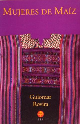 Mujeres de maiz / Women's Corn (Biblioteca Era/ Era Library) por Guiomar Rovira