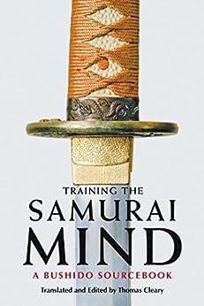 Training the Samurai Mind: A Bushido Sourcebook par [Cleary, Thomas]