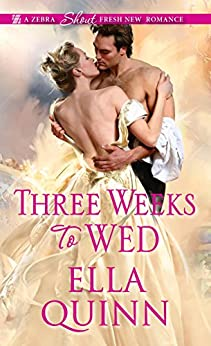 Three Weeks To Wed (The Worthingtons Book 1) (English Edition) von [Quinn, Ella]