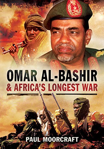 Omar Al-Bashir and Africa's Longest War by Paul Moorcraft (2015-07-19)