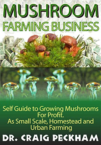 Mushroom Farming Business: Self Guide to Growing Mushrooms  For Profit,  As Small Scale, Homestead and  Urban Farming. (English Edition) - Oyster Mushroom Kits