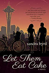 Let Them Eat Cake: A Novel (French Twist Book 1) (English Edition)