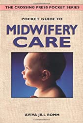 Pocket Guide to Midwifery Care (Crossing Press Pocket Guides) by Aviva Jill Romm (1998-03-01)