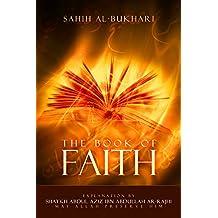 Sahih Al-Bukhari -: Explanation for the book of Iman(faith) (English Edition)