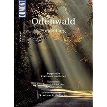 DuMont BILDATLAS Odenwald, Heidelberg: Mehr als Wald und Wiesen