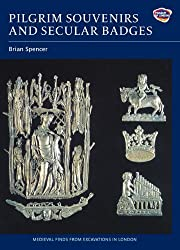 Pilgrim Souvenirs and Secular Badges (Medieval Finds from Excavations in London) by Brian Spencer (2010-05-20)