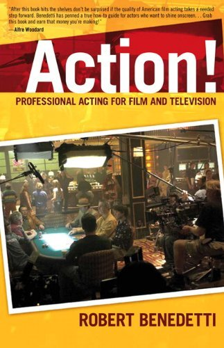 ACTION! Professional Acting for Film and Television 1st edition by Benedetti, Robert (2006) Paperback