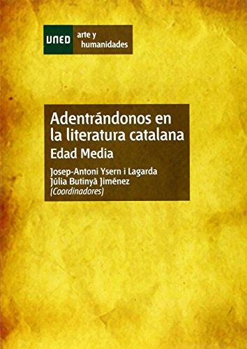 Adentrándonos en la literatura catalana. Edad media (ARTES Y HUMANIDADES) por Josep-Antoni Ysern Lagarda