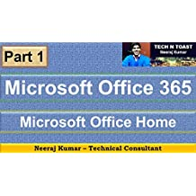 Microsoft Office 365: - Part 1: Microsoft Office Home