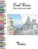 Cool Down - Livre á colorier pour adultes: Venise