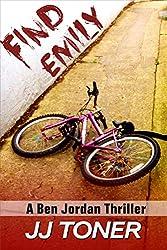 FIND EMILY (Mystery Thriller, Ben Jordan Thriller #2)