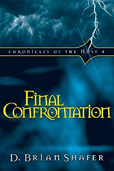 Final Confrontation: Chronicles of the Host, Vol. 4: Volume 4 von [Shafer, D. Brian]