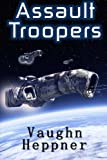 Assault Troopers: Volume 1 (Extinction Wars)