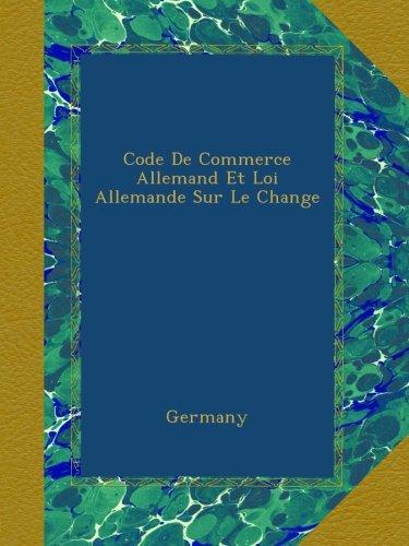 Code De Commerce Allemand Et Loi Allemande Sur Le Change par Germany
