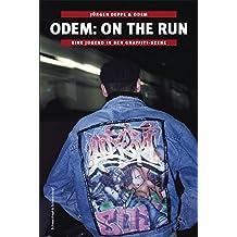 Odem - On The Run: Eine Jugend in der Graffiti-Szene