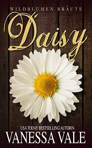 Daisy: Deutsche Übersetzung (Wildblumen Bräute 4)
