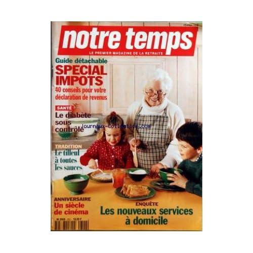 NOTRE TEMPS [No 302] du 01/02/1995 - SPECIAL IMPOTS - 40 CONSEILS - LE DIABETE SOUS CONTROLE - LE TILLEUL A TOUTES LES SAUCES - LES NOUVEAUX SERVICES A DOMICILE - UN SIECLE DE CINEMA