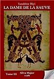 La dame de la Sauve, Tome 3 - Silva Major 1126