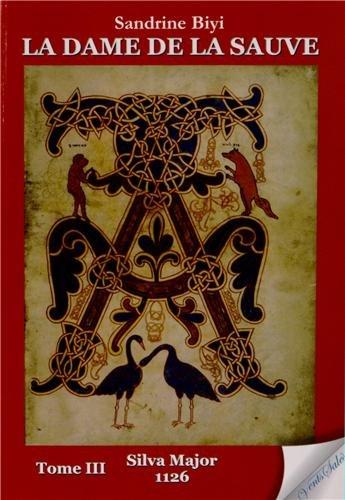 La dame de la Sauve, Tome 3 : Silva Major 1126