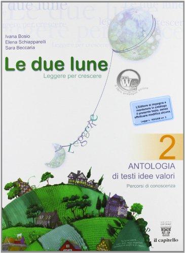 Le due lune. Antologia-Letteratura italiana-Prove di verifica. Con materiali per il docente. Per la Scuola media: 2