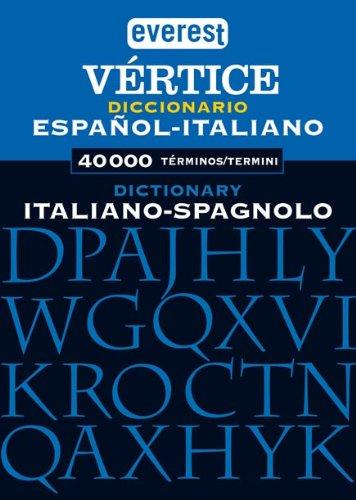 Diccionario Vértice Italiano - Español / Dizionario Spagnolo - Italiano (Diccionarios Vértice) por Equipo Lexicográfico Interlex