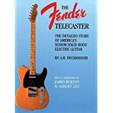 Fender Telecaster: The Detailed Story of America's Senior Solid Body Electric Guitar