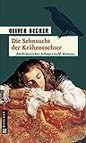 Die Sehnsucht der Krähentochter (Historische Romane im GMEINER-Verlag)
