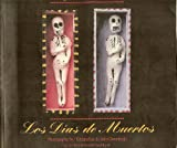 The Days of the Dead: Mexico's Festival of Communion With the Departed/Los Dias De Muertos (Bilingual English/Spanish)