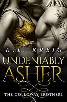Undeniably Asher (The Colloway Brothers Book 2) by [Kreig, K.L.]