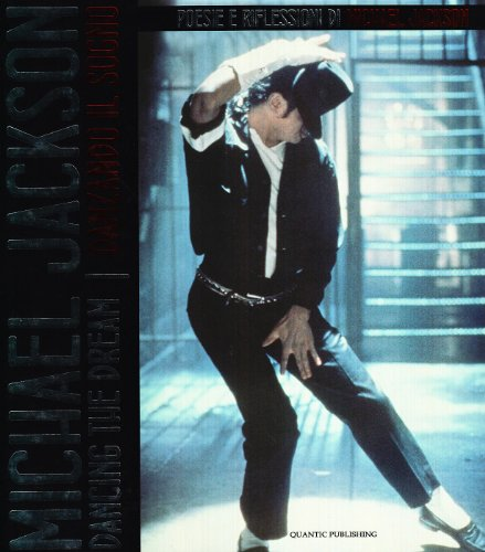 dancing-the-dream-danzando-il-sogno-poesie-e-riflessioni-di-michael-jackson