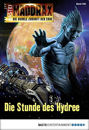 Maddrax - Folge 460: Die Stunde des Hydree