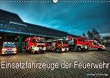 Einsatzfahrzeuge der Feuerwehr (Wandkalender 2019 DIN A3 quer): Fotokalender mit Einsatzfahrzeugen der Feuerwehr (Monatskalender, 14 Seiten ) (CALVENDO Technologie)