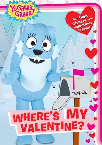 Where's My Valentine? (Yo Gabba Gabba!) (Yo Dj Gabba Gabba)