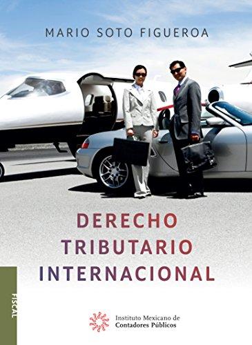 Derecho Tributario Internacional (FISCAL) por Mario Soto Figueroa
