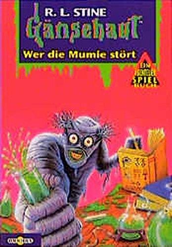 Gänsehaut Abenteuer-Spielbuch / Wer die Mumie stört