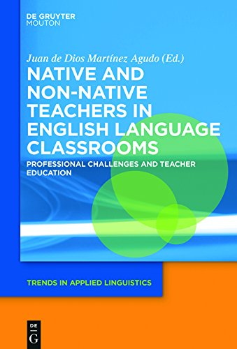Native and Non-Native Teachers in English Language Classrooms: Professional Challenges and Teacher Education (Trends in Applied Linguistics [TAL] Book 26) (English Edition)