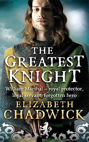 The Greatest Knight: The Story of William Marshal
